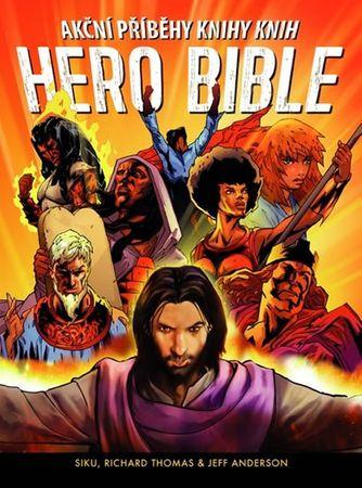 Siku, Thomas Richard, Anderson Jeff: Hero Bible - Akční příběhy knihy knih