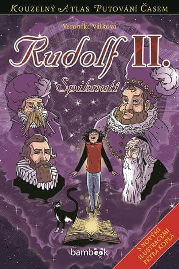 Válková Veronika: Rudolf II. - Spiknutí