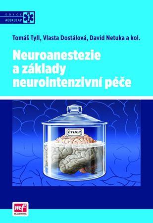 Tyll Tomáš a kolektiv: Neuroanestezie a základy neurointenzivní péče