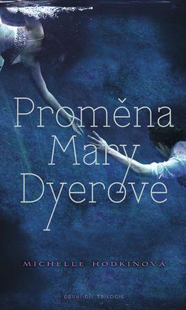 Hodkin Michelle: Proměna Mary Dyerové