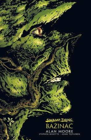 Moore Alan: Swamp Thing - Bažináč 1