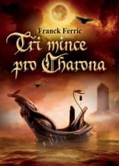 Ferric Franck: Tři mince pro Charona
