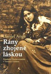 Ange Daniel: Rány zhojené láskou - Působení Ducha svatého v Terezii z Lisieux