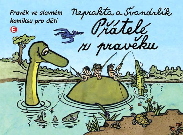 Švandrlík Miloslav: Přátelé z pravěku - Pravěk ve slavném komiksu pro děti