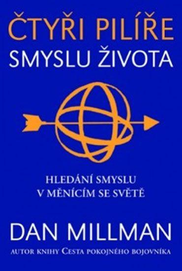 Millman Dan: Čtyři pilíře smyslu života. Hledání smyslu a směru v měnícím se světě