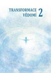 Keltner Tomáš: Transformace vědomí 2