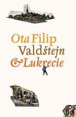 Filip Ota: Valdštejn a Lukrecie