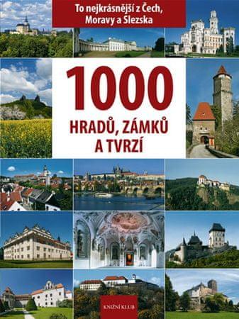 Soukup Vladimír, David Petr,: 1000 hradů, zámků a tvrzí - To nejkrásnější z Čech, Moravy a Slezska
