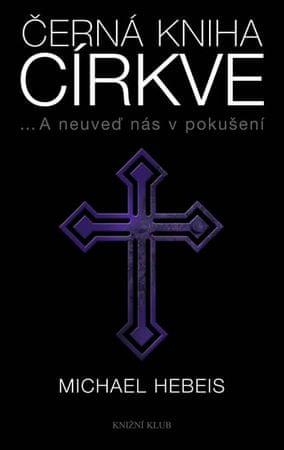 Hebeis Michael: Černá kniha církve