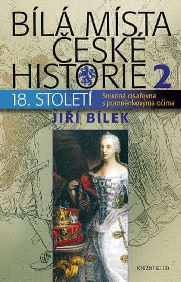 Bílek Jiří: Bílá místa české historie 2