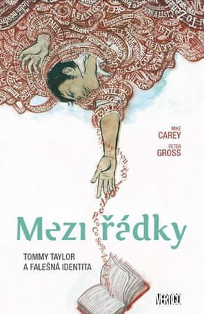 Carey Mike, Gross Peter: Mezi řádky 1 - Tommy Taylor a falešná identita