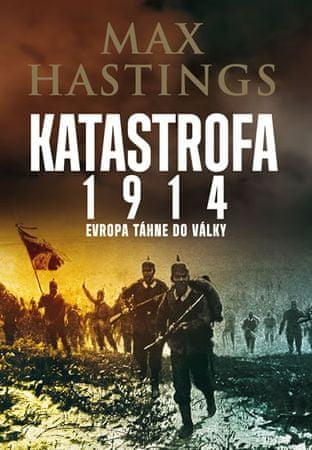 Hastings Max: Katastrofa 1914
