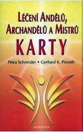Schneider Petra, Pieroth Gerhard K.,: Léčení andělů, archandělů a mistrů - Karty