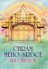 Chinmoy Sri: Chrám mého srdce