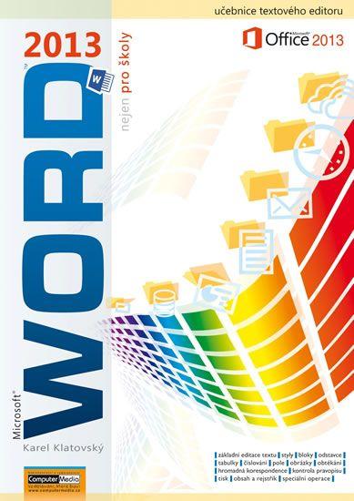 Klatovský Karel: Word 2013 nejen pro školy