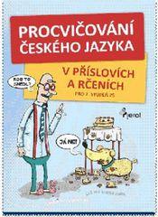 Kneblová Hana: Procvičování českého jazyka - v příslovích a rčeních