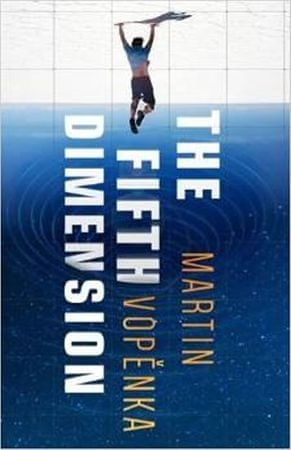 Vopěnka Martin: The Fifth Dimension