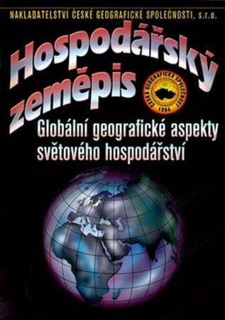 Bičík a kolektiv I.: Hospodářský zeměpis - Globální geografické aspekty světového hospodářství
