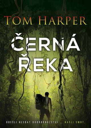 Harper Tom: Černá řeka