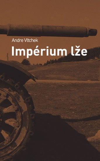 Vltchek Andre: Impérium lže