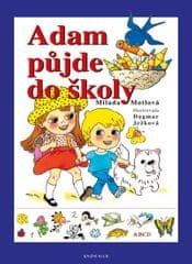 Motlová Milada: Adam půjde do školy