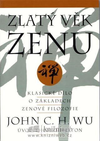 Wu John C. H.: Zlatý věk zenu