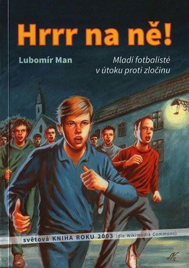 Man Lubomír: Hrrr na ně!