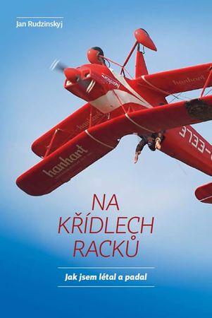 Rudzinskyj Ivan: Na křídlech racků - Jak jsem létal a padal