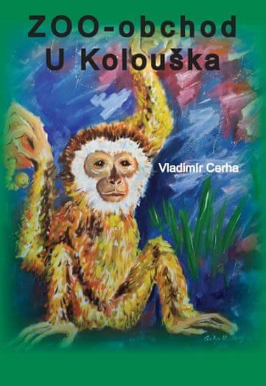 Cerha Vladimír: Zoo - obchod U Kolouška