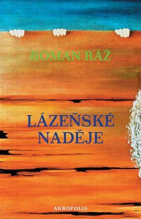 Ráž Roman: Lázeňské naděje