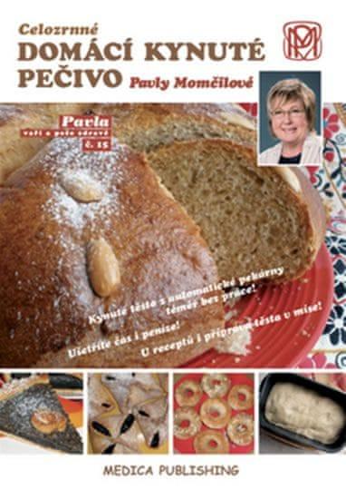 Momčilová Pavla: Celozrnné domácí kynuté pečivo Pavly Momčilové
