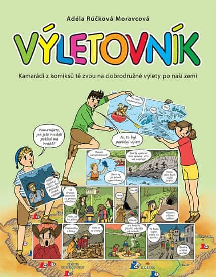Rúčková Moravcová Adéla: Výletovník - Kamarádi z komiksů tě zvou na dobrodružné výlety po naší zemi