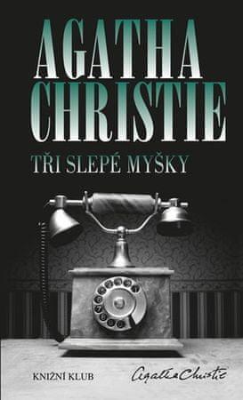 Christie Agatha: Tři slepé myšky
