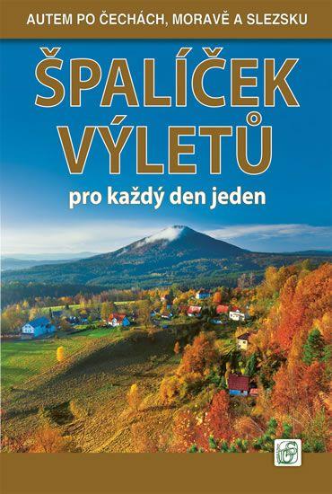 Soukup Vladimír, David Petr: Špalíček výletů pro každý den jeden 1. - Autem po Čechách, Moravě a Sle