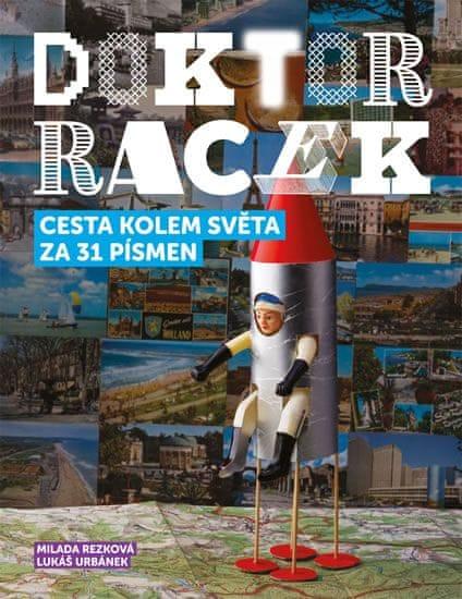 Rezková Milada, Urbánek Lukáš: Doktor Racek — Cesta kolem světa za 31 písmen