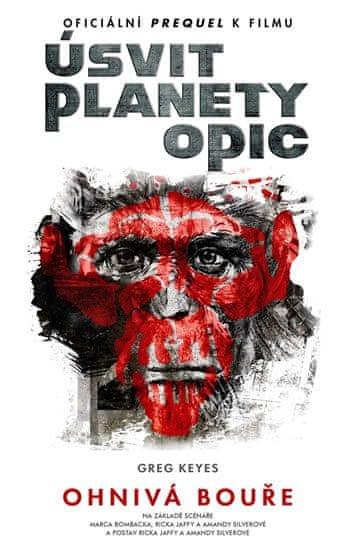 Keyes Greg: Úsvit planety opic - Ohnivá bouře