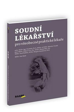 Dvořáček Igor a kolektiv: Soudní lékařství pro všeobecné praktické lékaře