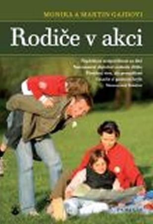 Gajdovi Monika a Martin: Rodiče v akci