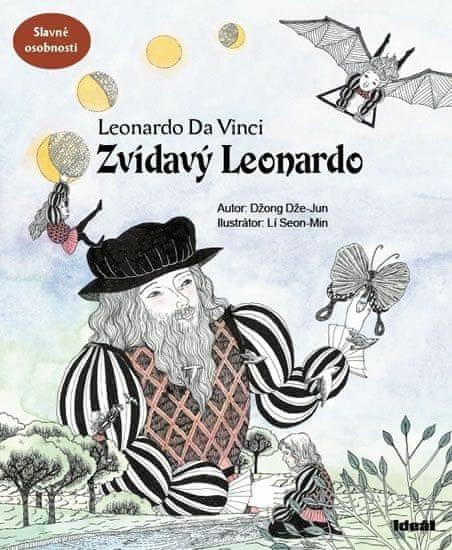 Dže-Jun Džong: Zvídavý Leonardo ((příběh o Leonardovi da Vinci)