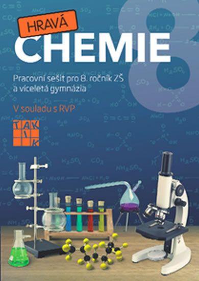 Fusková Alena a kolektiv: Hravá chemie 8 - PS pro 8. ročník ZŠ a víceletá gymnázia