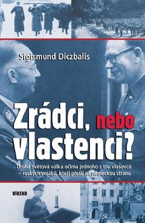 Diczbalis Sigismund: Zrádci, nebo vlastenci?