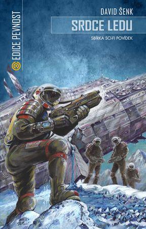 Šenk David: Srdce ledu - Sbírka sci-fi povídek