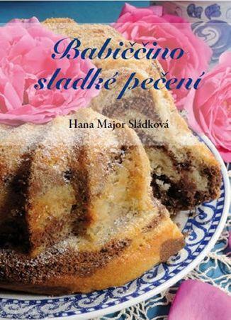 Major Sládková Hana: Babiččino sladké pečení