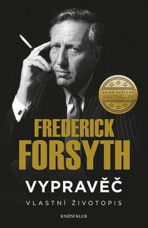 Forsyth Frederick: Vypravěč: Vlastní životopis