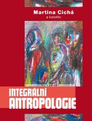 Cichá Martina: Integrální antropologie