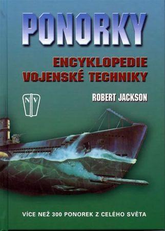Jackson Robert: Ponorky - Encyklopedie vojenské techniky
