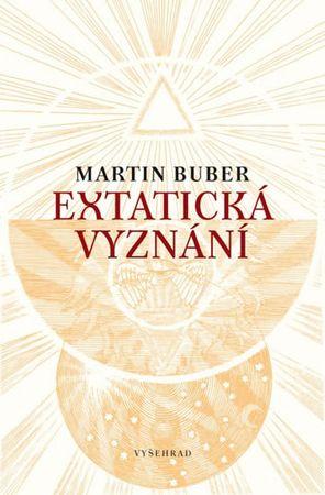 Buber Martin: Extatická vyznání