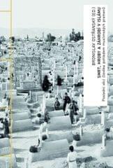 Ostřanský Bronislav: Smrt, hroby a záhrobí v islámu - Poslední věci člověka pohledem muslimských pra