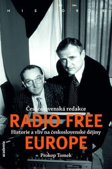 Tomek Prokop: Československá redakce Radio Free Europe - Historie a vliv na československé dějiny