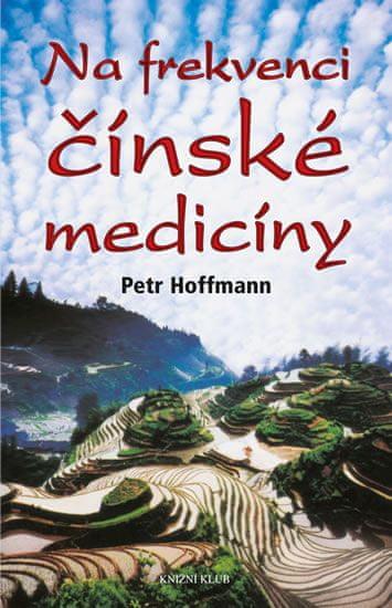 Hoffmann Petr: Na frekvenci čínské medicíny